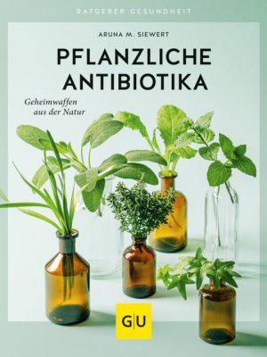 PFLANZLICHE ANTIBIOTIKA, Aruna M. Siewert